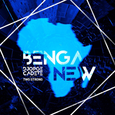 Djorge Cadete & TwoStrong - Benga New (Afro House)