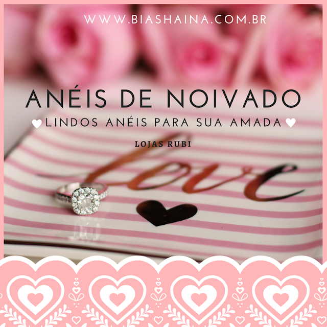 Como Escolher o Anel  de Noivado Perfeito, anéis de noivado, lojas rubi, dicas de compras