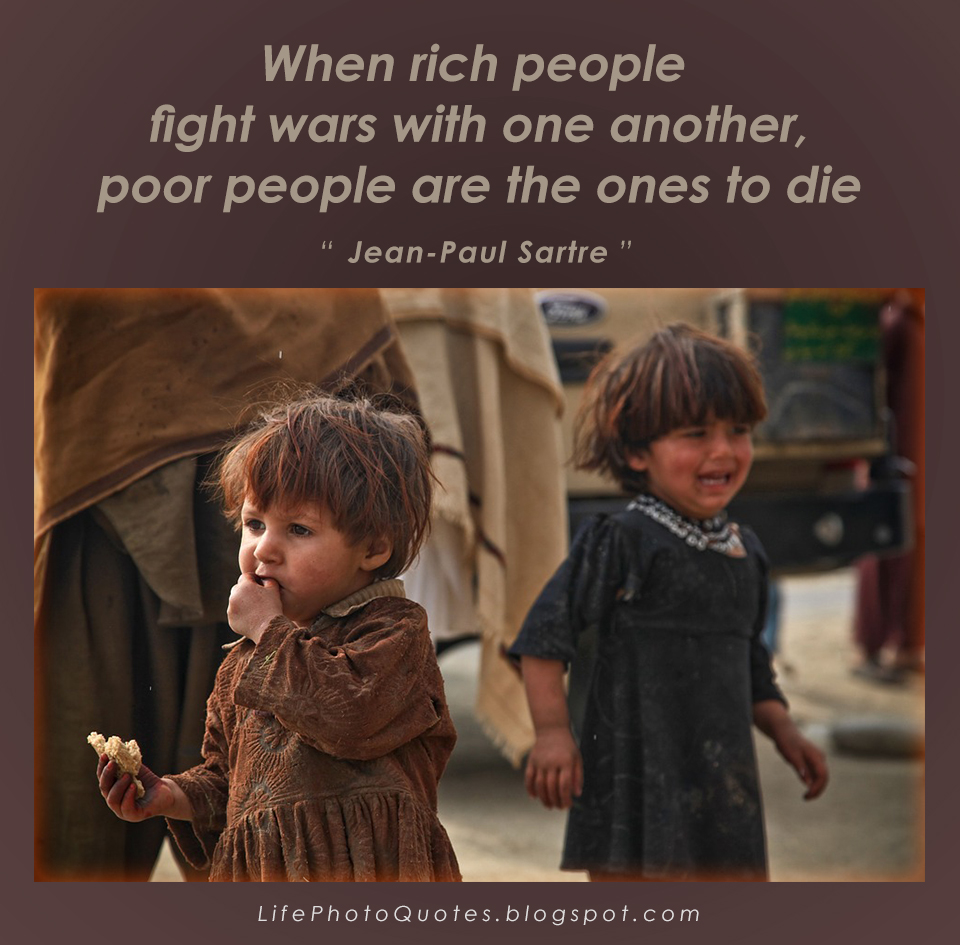 Life Photo Quotes When Rich People Fight Wars With One Another
