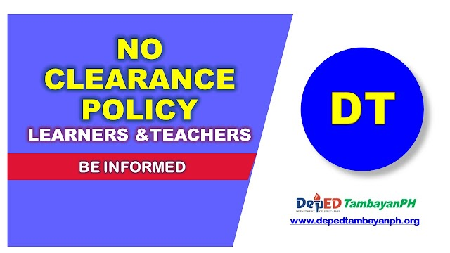 """DepEd reiterates the """"No Clearance"""" Policy for learners and teachers every end of school year"""