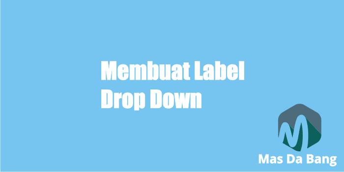 Cara Membuat Label Drop Down di Blog