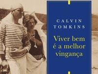 Resenha Viver Bem É a Melhor Vingança - Calvin Tomkins