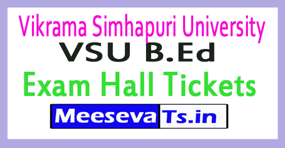 Vikrama Simhapuri University VSU B.Ed Exam Hall Tickets 2017