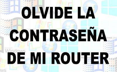 http://mierdadewindows.blogspot.com.es/2016/01/olvide-la-contrasena-de-mi-router.html