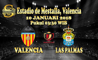 AGEN BOLA ONLINE TERBESAR - PREDIKSI SKOR COPA DEL REY VALENCIA VS LAS PALMAS 10 JANUARI 2018