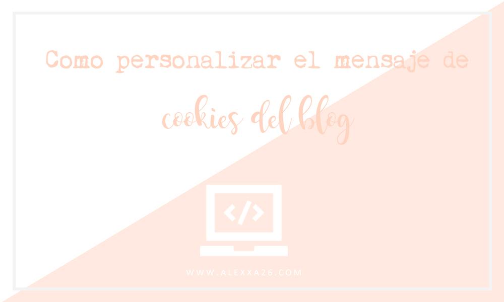 Como personalizar el mensaje de Cookies de nuestros blogs