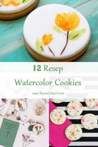 12 Resep Watercolor Cookies (Seni Melukis pada Kue)