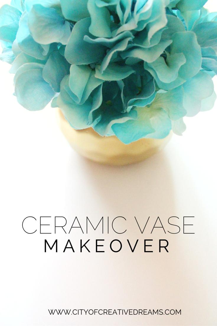 Ceramic Vase Makeover | City of Creative Dreams