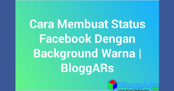 Cara Membuat Status Facebook Dengan Background Warna