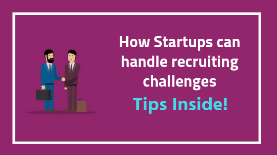 how startups handle recruiting challenges
