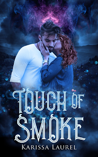 Add Touch of Smoke by Karissa Laurel to your Goodreads list!