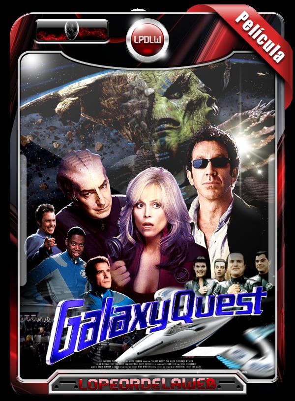 Galaxy Quest (1999)   Héroes Fuera de Órbita 720p Dual Mega