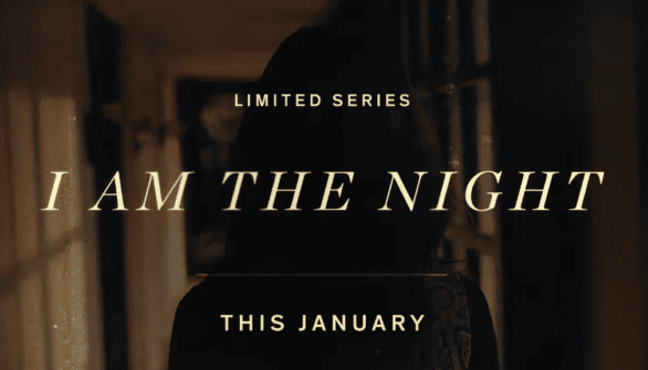 I Am The Night | Official Trailer