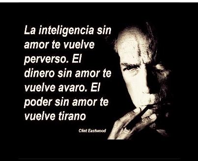 La Inteligencia Sin Amor Te Vuelve Perverso Mis Frases Para Ti