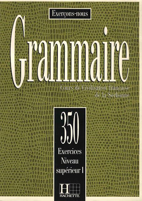 Grammaire 350 exercices niveau supérieur ii corrigés pdf