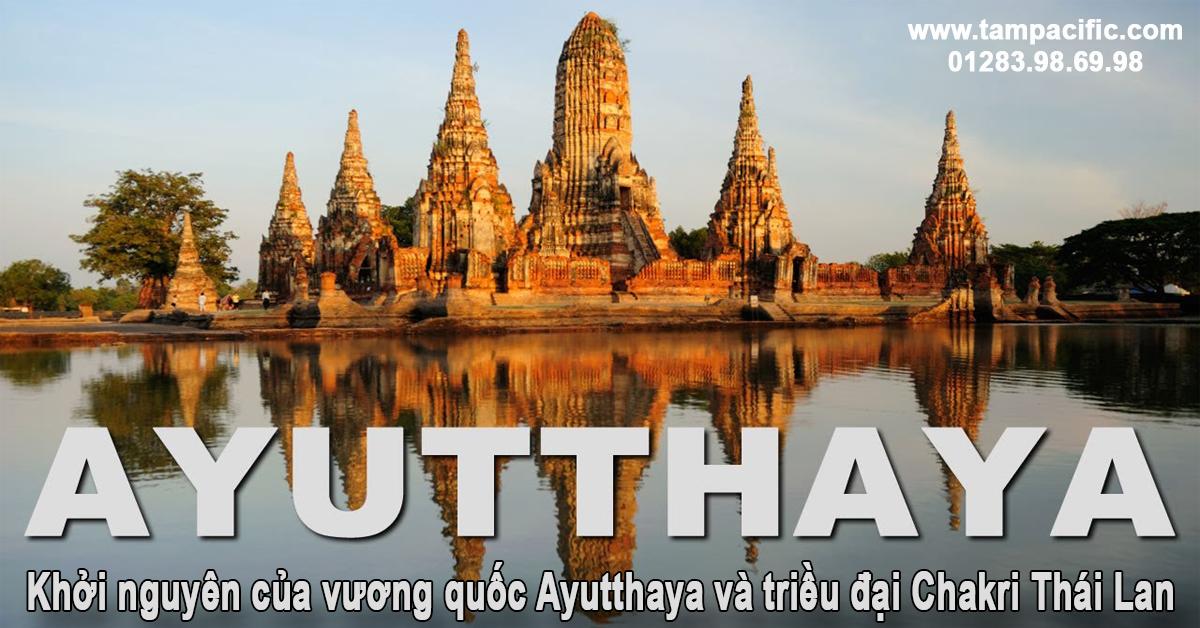 Khởi nguyên của vương quốc Ayutthaya và triều đại Chakri Thái Lan