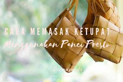 Cara memasak ketupat praktis menggunakan Panci Presto