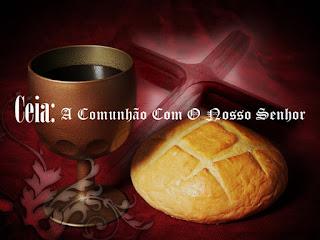 Ceia: A Comunhão Com O Nosso Senhor