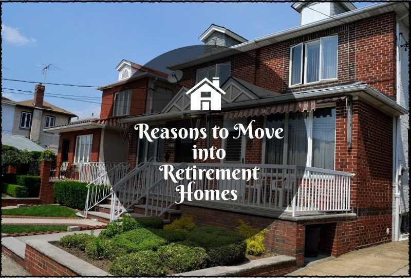 Reasons to Move into Retirement Homes After A Certain Age