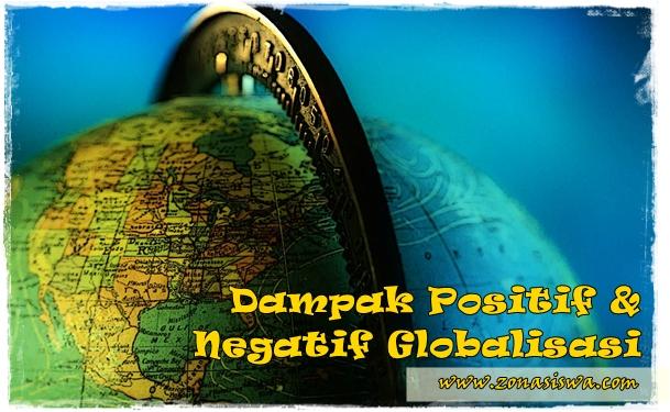 Dampak Positif dan Negatif Globalisasi | www.zonasiswa.com