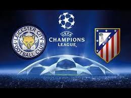 جميع القنوات الناقلة مجانا لمبارات ليستر سيتي ضد اتليتيكو مادريد ليوم الثلاثاء 15-04-2017 دوري ابطال اوروبا Leicester City vs Atletico de Madrid