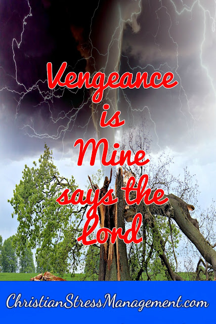 Vengeance is Mine says the Lord