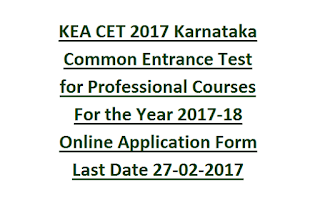 KEA CET 2017 Karnataka Common Entrance Test for Professional Courses For the Year 2017-18 Online Application Form Last Date 27-02-2017