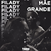 Filady - Mãe Grande (Rap) (2o17) || DOWNLOAD