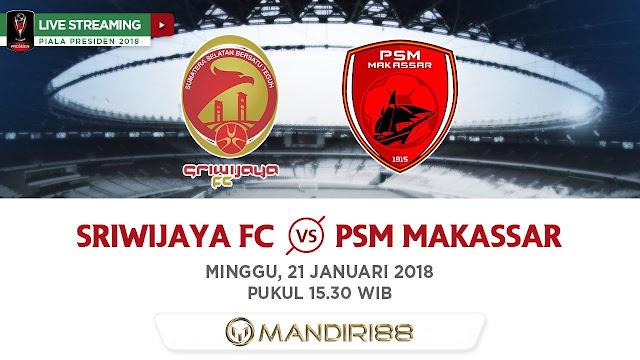 Prediksi Bola Sriwijaya FC Vs PSM Makassar ,  Minggu 21 January 2018 Pukul 15.30 WIB @ Indosiar