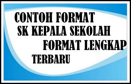 Download Contoh Format SK KEPSEK Format Lengkap Terbaru