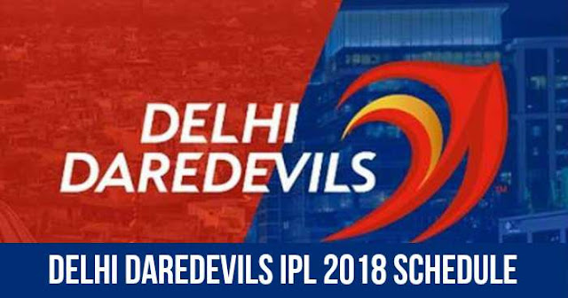 Delhi Daredevils (DD) IPL 2018 Schedule