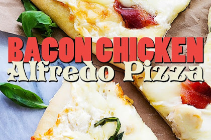 BACON CHICKEN ALFREDO PIZZA