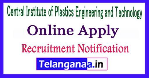 Central Institute of Plastics Engineering and Technology CIPET Recruitment Notification 2017 Apply