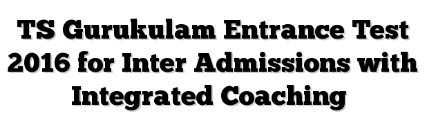 Telangana Gurukulam Inter Admission Notification 2016 TS