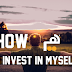 How to invest in myself ?