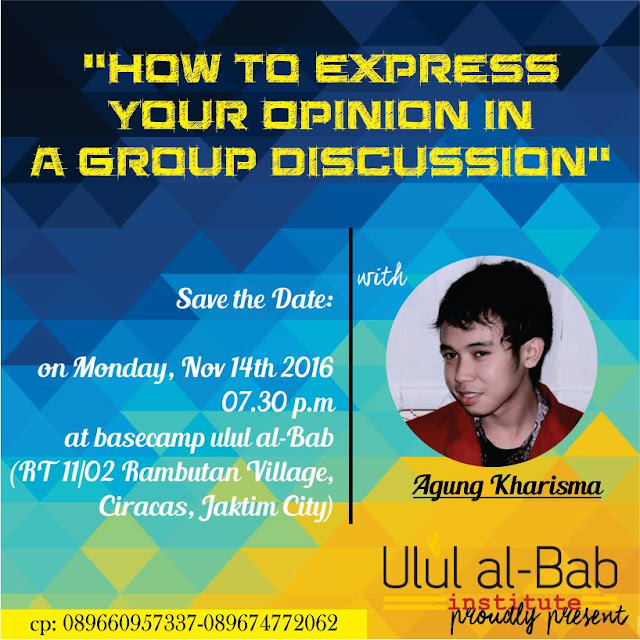 Diundang Teman-teman Komunitas Diskusi Ulul al-Bab Institute Menjadi Pemateri Bahasa Inggris; How To Express Your Opinion In A Group Discussion