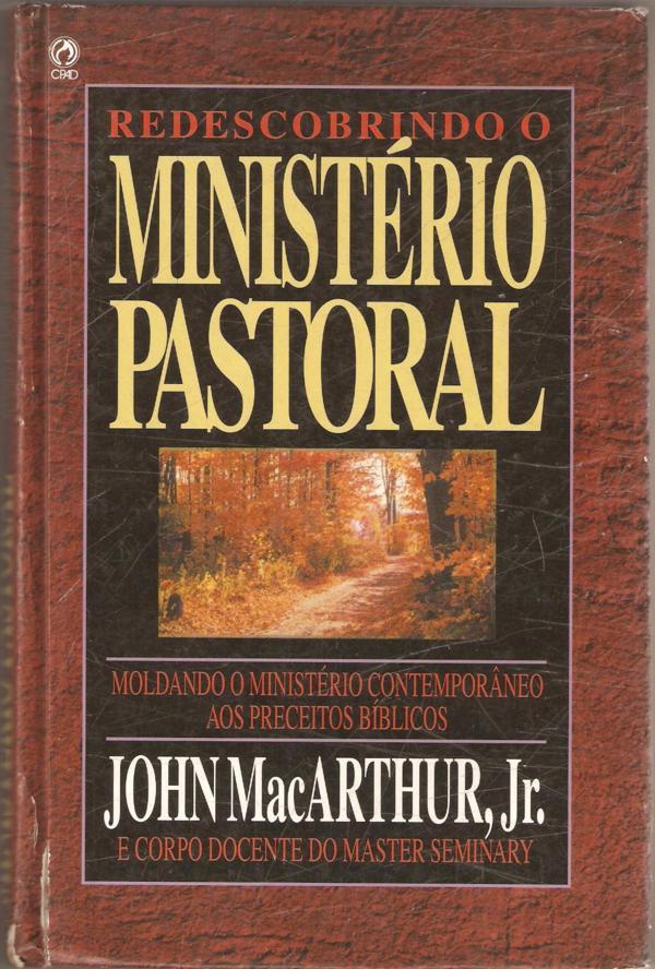 John MacArthur-Redescobrindo o Ministério Pastoral-