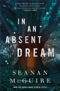 In an Absent Dream (Wayward Children #4) by Seanan McGuire