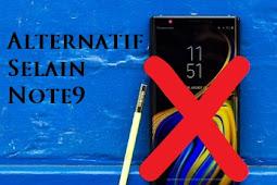 5 Ponsel Alternatif Selain Samsung note9 Ini Sama Mengagumkan
