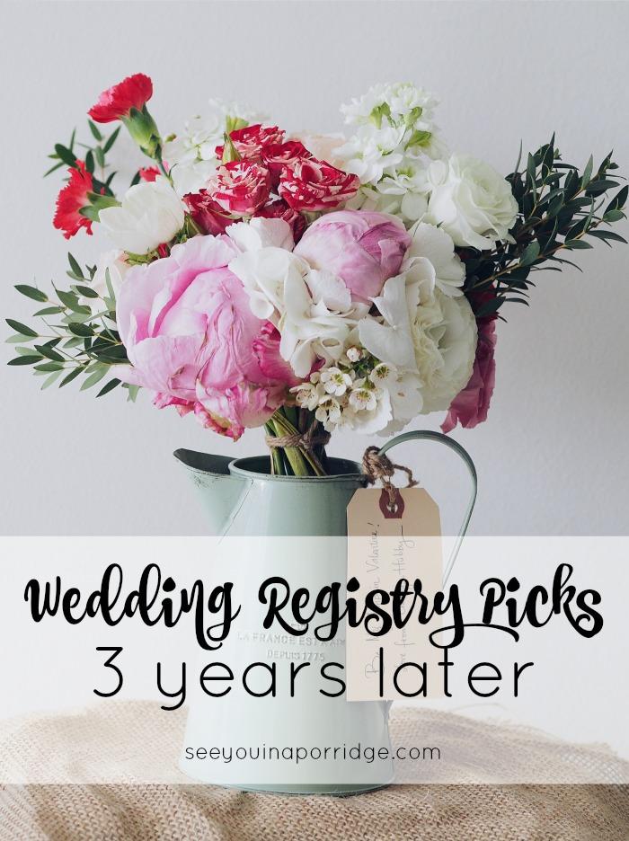 Wedding Registry Picks - 3 Years Later
