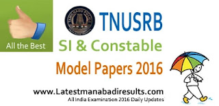 TNUSRB Sub Inspector (SI) Exam Previous Question Papers, TN Police Constable, SI Syllabus 2016, TNUSRB Sub Inspector Model Question Papers 2016