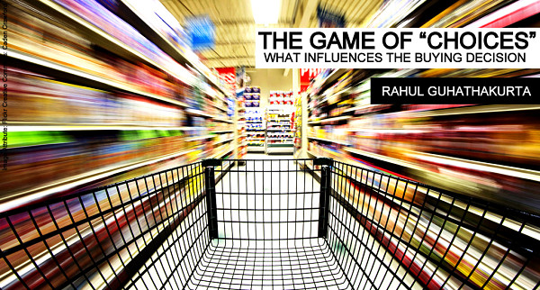 "B&E | The Game of ""Choices"" : What Influences the Buying Decision"