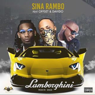 Sina Rambo ft. Davido x Offset – Lamborghini
