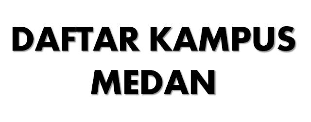 Daftar Alamat Lengkap Dan Nama Kampus Di Medan https://www.ceritamedan.com/