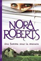 http://lachroniquedespassions.blogspot.fr/2014/04/une-femme-sous-la-menace-de-nora-roberts.html