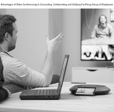 Advantages of Video Conferencing in Connecting, Collaborating and