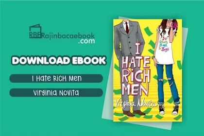 Download Novel I Hate Rich Men by Virginia Novita Pdf