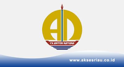 Lowongan CV. Anton Natuna Pekanbaru November 2017