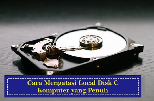 Cara Mengatasi Local Disk C Komputer Penuh