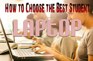 How to Choose the Best student laptop